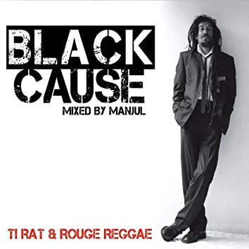 Black Cause (Mixed By Manjul)