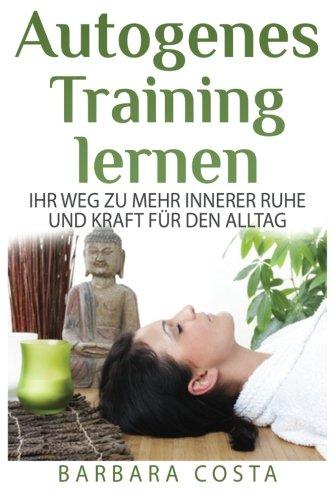 Autogenes Training lernen: Ihr Weg zu mehr innerer Ruhe und Kraft für den Alltag