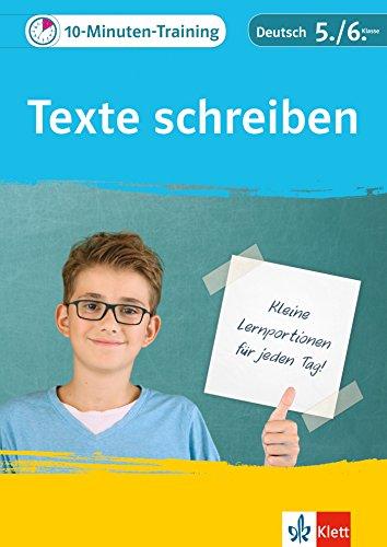 Klett 10-Minuten-Training Deutsch Aufsatz Texte schreiben 5./6. Klasse: Kleine Lernportionen für jeden Tag