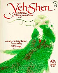 Yeh-Shen: A Cinderella Story from ChinabyAi-Ling Louie, illustrated by Ed Young