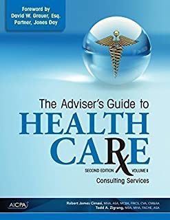 The Adviser′s Guide to Healthcare, Volume 2: Consulting Services