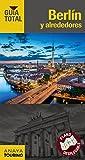 Berlín y alrededores (Guía Total - Internacional)