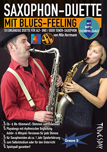 Saxophon-Duette mit Blues-Feeling (mit MP3s) für Alt- & Tenor-Sax - Noten + Playalongs für Saxophonisten (Voll- & Halb-Playbacks)