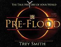 PreFlood: An Easy Journey Into the PreFlood World by Trey Smith (Paperback) (Preflood to Nimrod to Exodus)