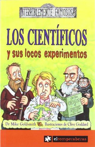 Los CIENTÍFICOS y sus locos experimentos: 2 (Terriblemente Famosos)