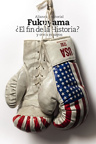 ¿El fin de la Historia? y otros ensayos (El libro de bolsillo - Ciencias sociales)