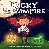 Lucky Le Vampire: Histoire pour les tout petits, livre d'histoire garçon 4 ans, cadeau pour les...