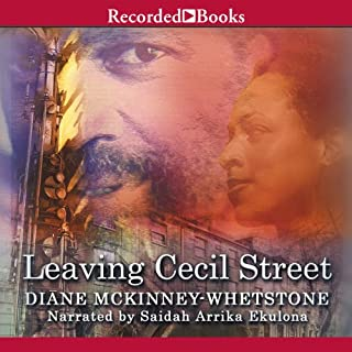 Leaving Cecil Street                   By:                                                                                                                                 Diane McKinney-Whetstone                               Narrated by:                                                                                                                                 Saidah Arrika Ekulona                      Length: 9 hrs and 11 mins     9 ratings     Overall 4.2