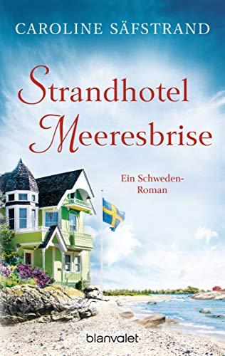 Strandhotel Meeresbrise: Ein Schweden-Roman