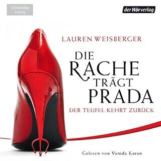 Die Rache trägt Prada     Der Teufel kehrt zurück              Autor:                                                                                                                                 Lauren Weisberger                               Sprecher:                                                                                                                                 Vanida Karun                      Spieldauer: 13 Std. und 29 Min.     100 Bewertungen     Gesamt 3,4