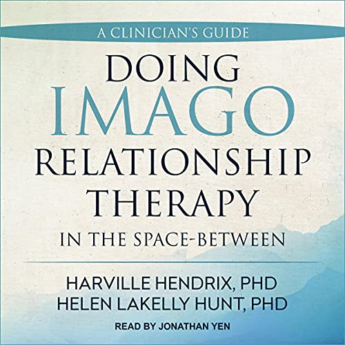 Doing Imago Relationship Therapy in the Space-Between Audiobook By Harville Hendrix PhD, Helen LaKelly Hunt PhD cover art