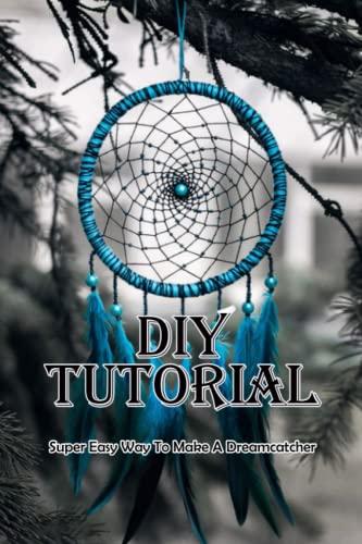 DIY Tutorial: Super Easy Way To Make A Dreamcatcher