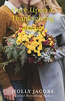 Once Upon a Thanksgiving (PTA Moms Book 1) by [Holly Jacobs]