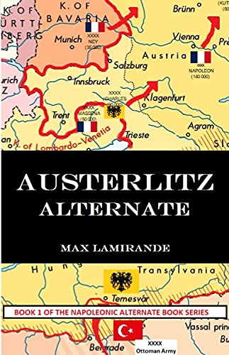Austerlitz Alternate: Book 1 of the Napoleonic Alternate Series (English Edition)
