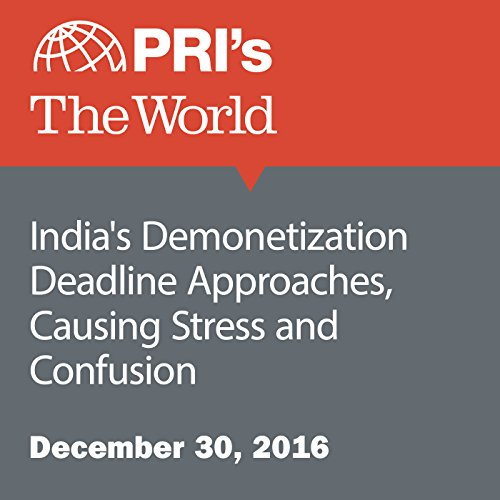 India's Demonetization Deadline Approaches, Causing Stress and Confusion audiobook cover art