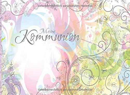 Meine Kommunion: Gästebuch I Erinnerungsalbum für die Kommunion zum selbst gestalten I Querformat I Florale Ornamente Pastell