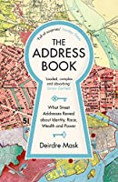 The Address Book: What Street Addresses Reveal about Identity, Race, Wealth and Power