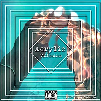 Acrylic (feat. Valhentine)