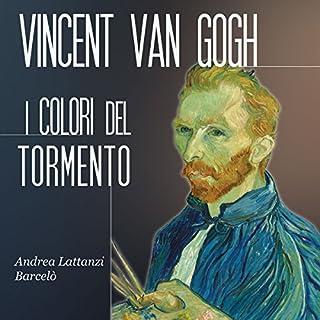 Vincent Van Gogh: I colori del tormento copertina