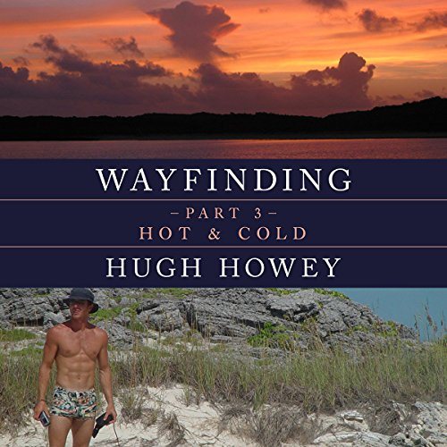 Wayfinding Part 3: Hot & Cold                   By:                                                                                                                                 Hugh Howey                               Narrated by:                                                                                                                                 Graham Vick                      Length: 53 mins     3 ratings     Overall 5.0
