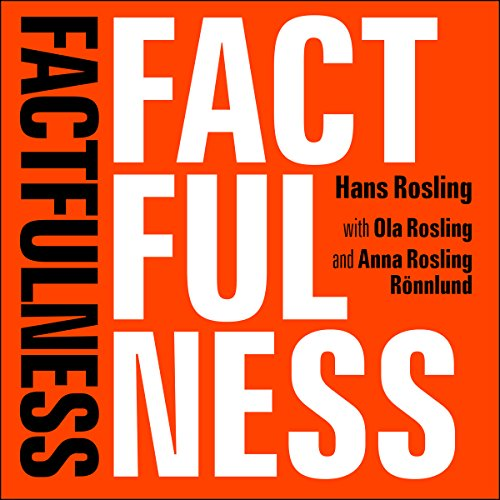 Factfulness     Ten Reasons We're Wrong About The World - And Why Things Are Better Than You Think              著者:                                                                                                                                 Hans Rosling,                                                                                        Ola Rosling,                                                                                        Anna Rosling Rönnlund                               ナレーター:                                                                                                                                 Simon Slater                      再生時間: 7 時間  59 分     13件のカスタマーレビュー     総合評価 4.6