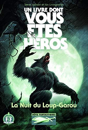 La Nuit du Loup-Garou - Un Livre dont vous êtes le Héros - Défis Fantastiques 21