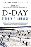 Image: D Day: June 6, 1944: The Climactic Battle of World War II | Paperback: 656 pages | by Stephen E. Ambrose (Author). Publisher: Simon and Schuster; Reprint edition (June 1, 1995)