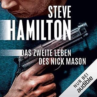Das zweite Leben des Nick Mason     Nick Mason 1              Autor:                                                                                                                                 Steve Hamilton                               Sprecher:                                                                                                                                 Peter Lontzek                      Spieldauer: 7 Std. und 57 Min.     33 Bewertungen     Gesamt 4,3