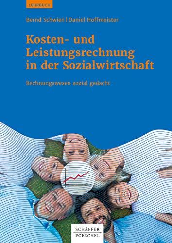 Kosten- und Leistungsrechnung in der Sozialwirtschaft: Rechnungswesen sozial gedacht