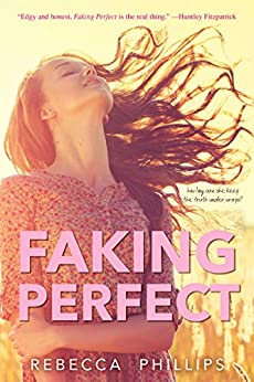 Faking Perfect by [Rebecca Phillips]
