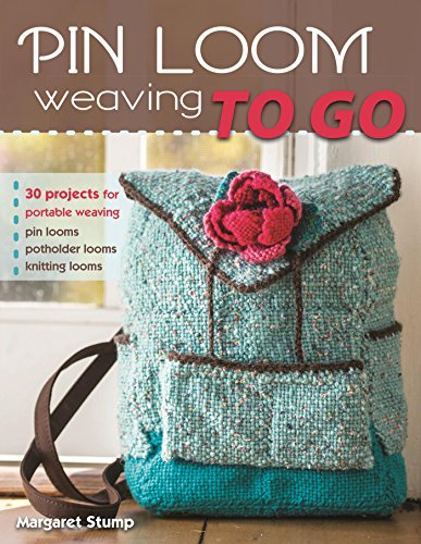 Pin Loom Weaving to Go: 30 Projects for Portable Weaving (English Edition)