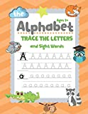 Trace Letters Of The Alphabet and Sight Words: Handwriting Practice Workbook for Kids, Preschool Writing Workbook for Pre K, Kindergarten and Kids Ages 3-5. ABC Preschool