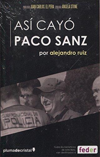 Así cayó Paco Sanz