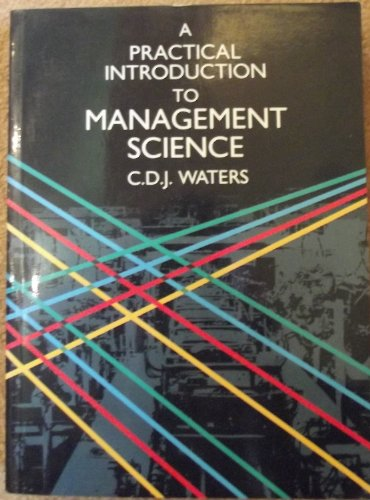 A Practical Introduction to Management Science (Business...