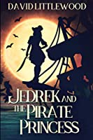 Jedrek And The Pirate Princess: Large Print Edition