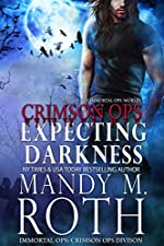 Expecting Darkness: An Immortal Ops World Novel (Immortal Ops: Crimson Ops Series Book 2)