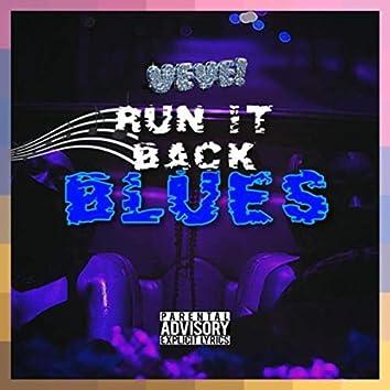 Run It Back Blues