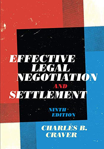 Compare Textbook Prices for Effective Legal Negotiation and Settlement, Ninth Edition 9 Edition ISBN 9781531017798 by Charles B. Craver