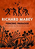 Fencing Paradise: Reflections on the Myths of Eden