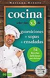 COCINA X3: GUARNICIONES + SOPAS + ENSALADAS: 54 deliciosas recetas para disfrutar (Colección Cocina Fácil & Práctica nº 94)