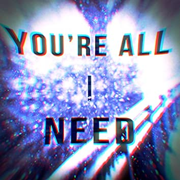 Your All I Need