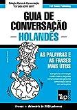 Guia de Conversação Português-Holandês e vocabulário temático 3000 palavras (European Portuguese Collection Livro 168) (Portuguese Edition)