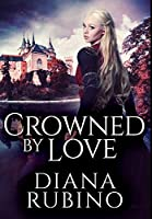 Crowned By Love: Premium Hardcover Edition