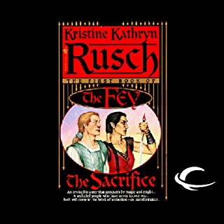 The Sacrifice     The Fey, Book 1              By:                                                                                                                                 Kristine Kathryn Rusch                               Narrated by:                                                                                                                                 David DeSantos                      Length: 26 hrs and 14 mins     426 ratings     Overall 3.4