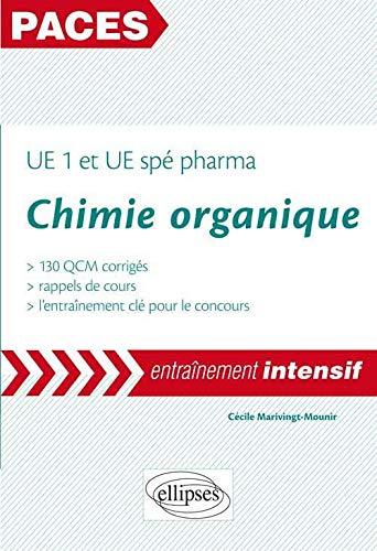 Chimie Organique Paces Entrainement Intensif Ue1 Et Ue Spe Pharma