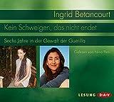 Kein Schweigen, das nicht endet - Ingrid Betancourt