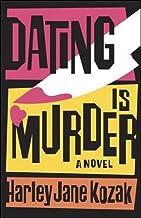 Dating Is Murder: A Novel