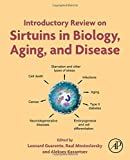 Introductory Review on Sirtuins in Biology, Aging, and Disease - Leonard Guarente