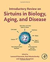 Introductory Review on Sirtuins in Biology, Aging, and Disease