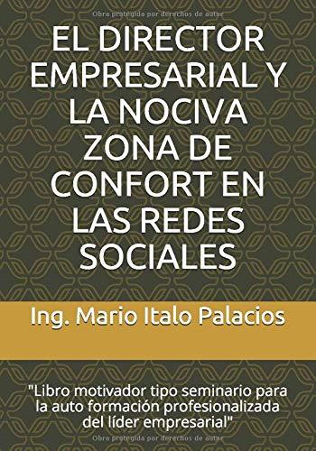 EL DIRECTOR EMPRESARIAL Y LA NOCIVA ZONA DE CONFORT EN LAS REDES SOCIALES: